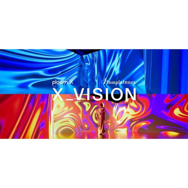 「X_VISION inspired by Ploom X」