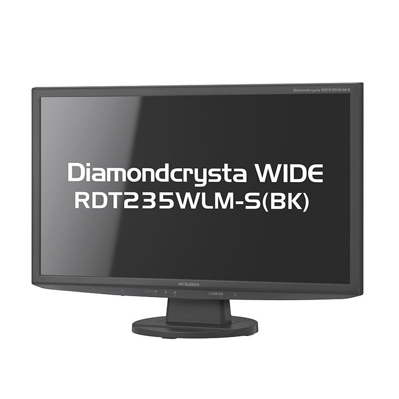 Diamondcrysta WIDE RDT235WLM-S